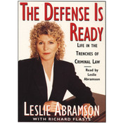 The Defense Is Ready: Life in the Trenches of Criminal Law Audiobook, by Leslie Abramson