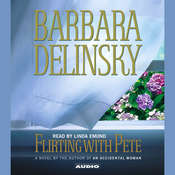 Flirting with Pete Audiobook, by Barbara Delinsky