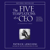 The Five Temptations of a CEO: A Leadership Fable, by Patrick Lencioni, Patrick M. Lencioni