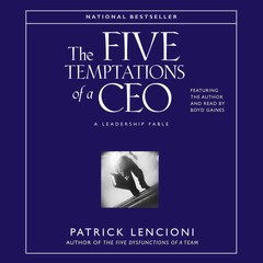 The Five Temptations of a CEO: A Leadership Fable Audiobook, by Patrick M. Lencioni