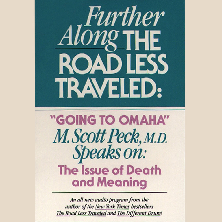 Printable Further along the Road Less Traveled: Going to Omaha: The Issue of Death and Meaning Audiobook Cover Art