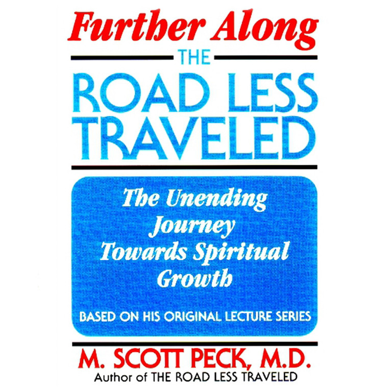 Printable Further along the Road Less Traveled: The Unending Journey Toward Spiritual Growth Audiobook Cover Art