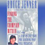 Finding the Champion Within: A Step-By-Step Plan for Reaching Your Full Potential, by Bruce Jenner
