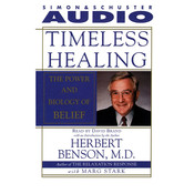 Timeless Healing: The Power and Biology of Belief, by Herbert Benson