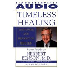 Timeless Healing: The Power and Biology of Belief Audiobook, by Herbert Benson