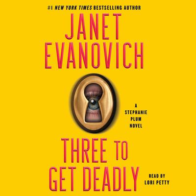 Three to Get Deadly: A Stephanie Plum Novel Audiobook, by Janet Evanovich