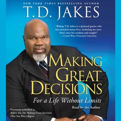 Making Great Decisions: For a Life Without Limits Audiobook, by T. D. Jakes