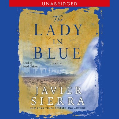 The Lady in Blue Audiobook, by Javier Sierra