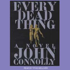 Every Dead Thing Audiobook, by John Connolly