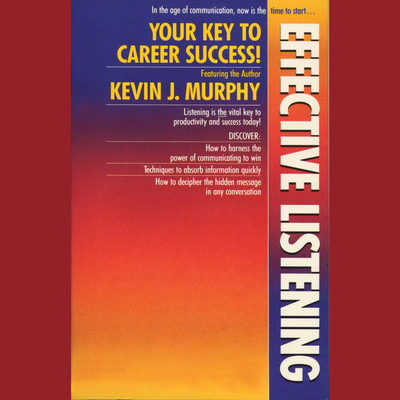Effective Listening Audiobook, by Kevin J. Murphy