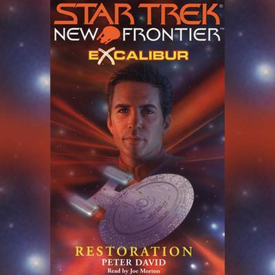 Star Trek: New Frontier: Excalibur #3: Restoration: Excalibur #3 Audiobook, by Peter David