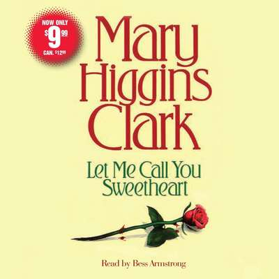 Let Me Call You Sweetheart Audiobook, by Mary Higgins Clark