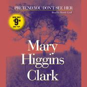 Pretend You Dont See Her, by Mary Higgins Clark