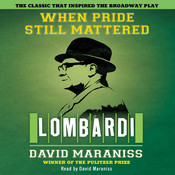 When Pride Still Mattered: A Life of Vince Lombardi Audiobook, by David Maraniss