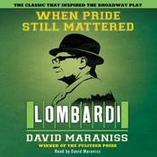 When Pride Still Mattered, by David Maraniss