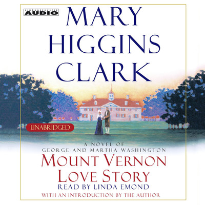 Mount Vernon Love Story: A Novel of George and Martha Washington Audiobook, by Mary Higgins Clark