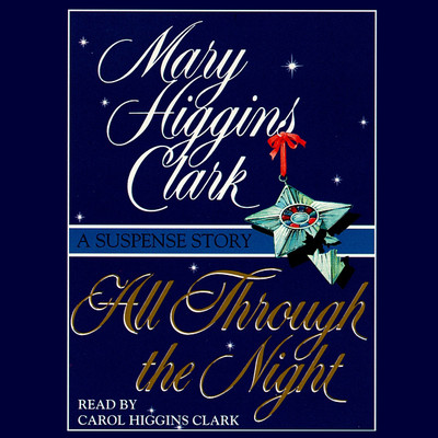 All Through The Night: A Suspense Story Audiobook, by Mary Higgins Clark