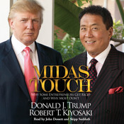 Midas Touch: Why Some Entrepreneurs Get Rich - and Why Most Dont Audiobook, by Donald J. Trump
