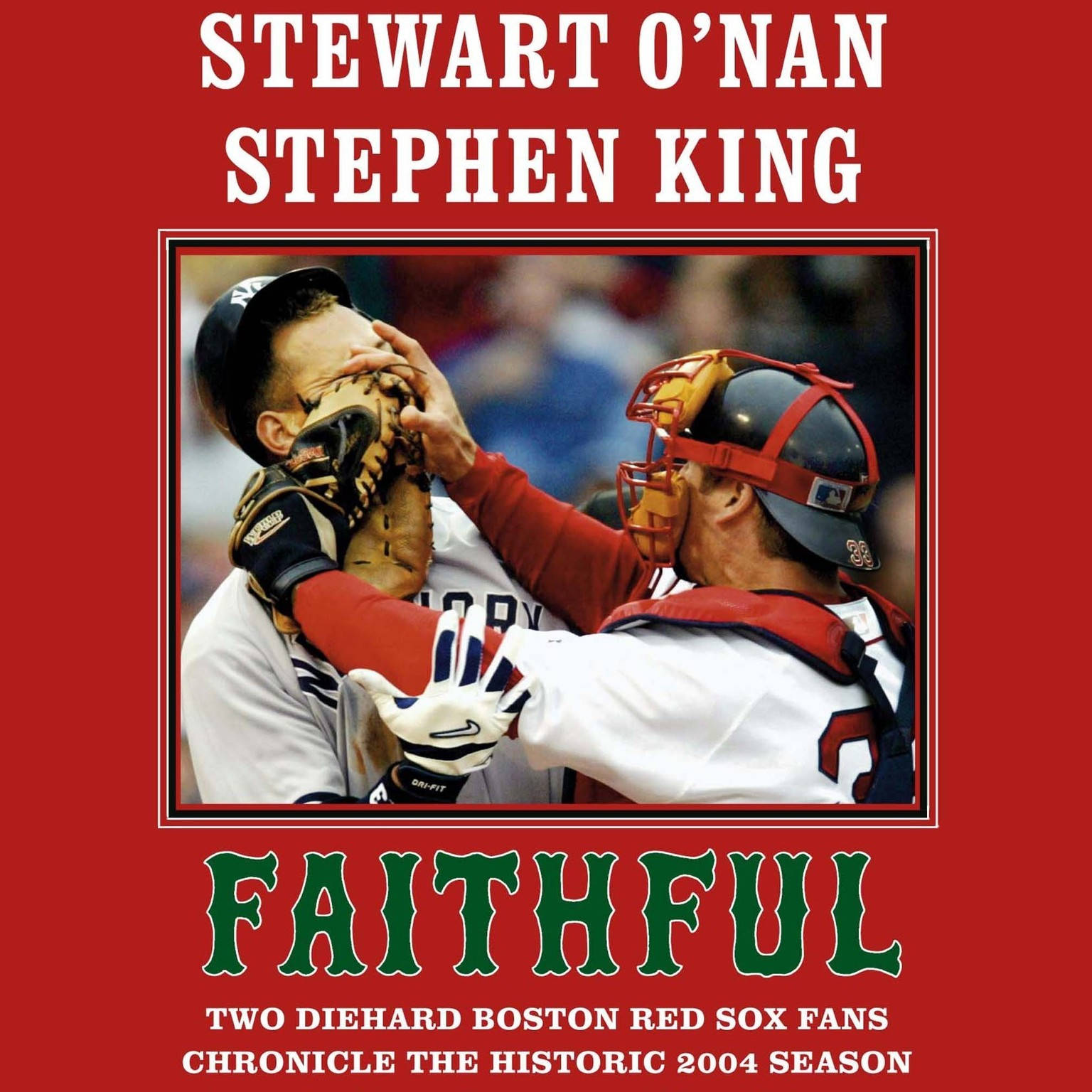 Printable Faithful: Two Diehard Boston Red Sox Fans Chronicle the Historic 2004 Season Audiobook Cover Art
