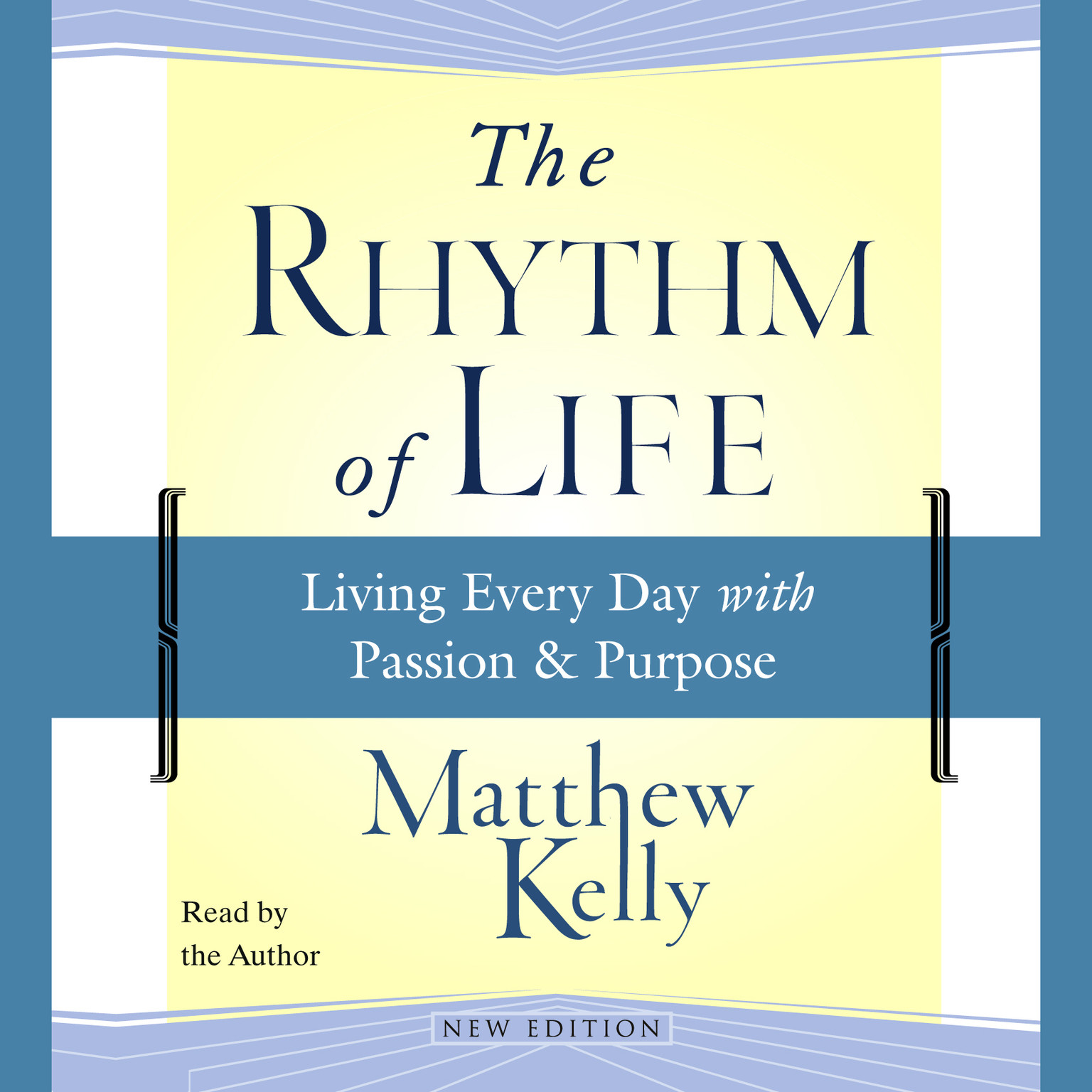 Printable The Rhythm of Life: Living Every Day with Passion and Purpose Audiobook Cover Art