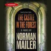 The Castle in the Forest Audiobook, by Norman Mailer