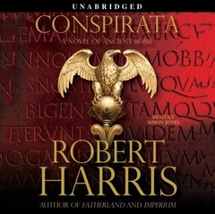 Conspirata: A Novel of Ancient Rome Audiobook, by Robert Harris