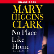 No Place Like Home: A Novel, by Mary Higgins Clark