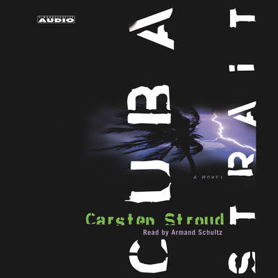Cuba Strait: A Novel Audiobook, by Carsten Stroud