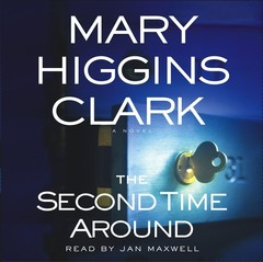 The Second Time Around: A Novel Audiobook, by Mary Higgins Clark
