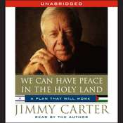We Can Have Peace in the Holy Land, by Jimmy Carter