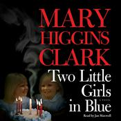 Two Little Girls in Blue: A Novel Audiobook, by Mary Higgins Clark