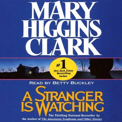 A Stranger is Watching Audiobook, by Mary Higgins Clark