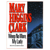 Weep No More My Lady Audiobook, by Mary Higgins Clark