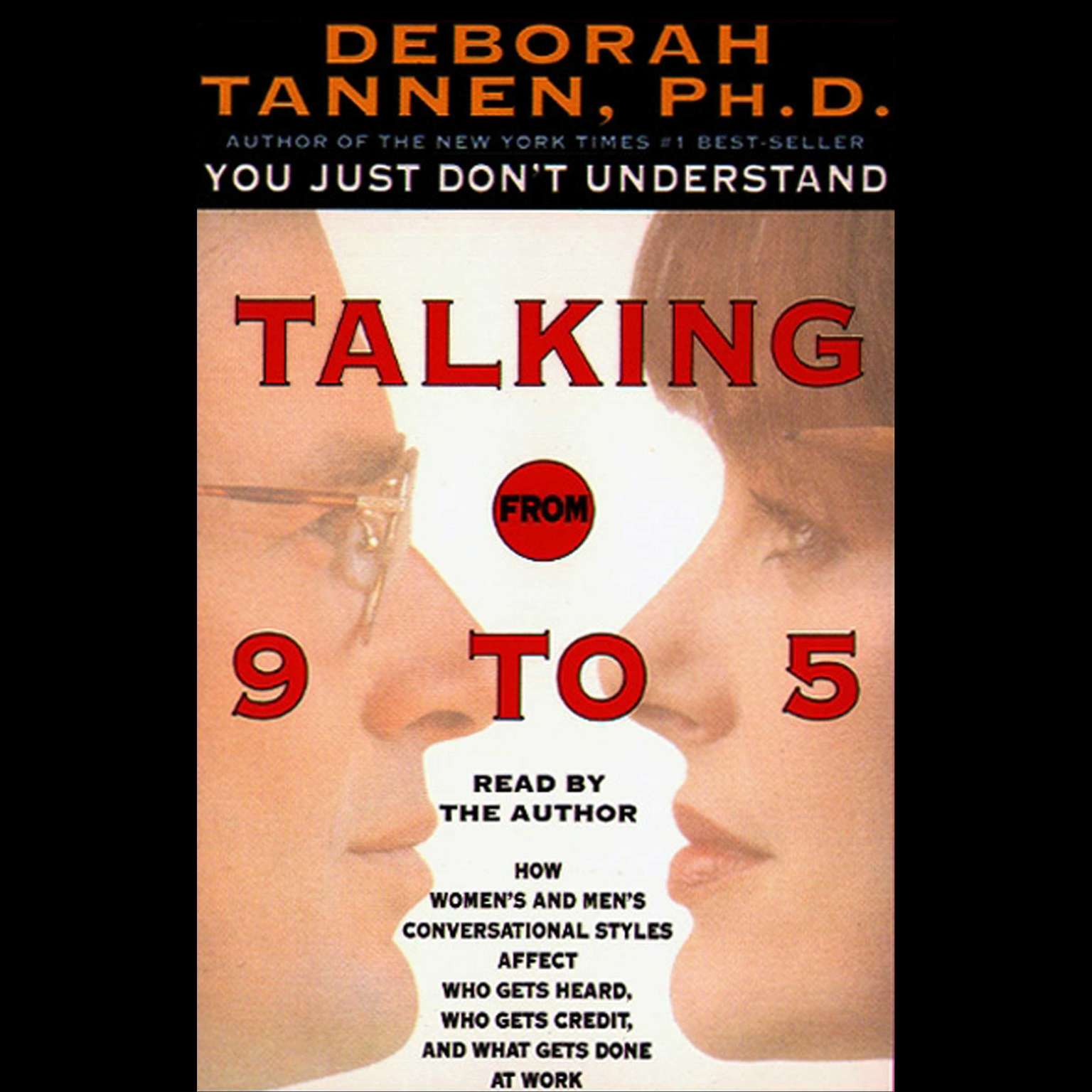 Printable Talking from 9 to 5: How Women's and Men's Conversational Styles Affect Who Gets Heard, Who Gets Credit, and What Gets Done at Work Audiobook Cover Art