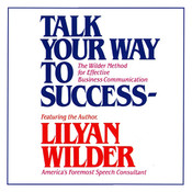 Talk Your Way to Success Audiobook, by Lilyan Wilder