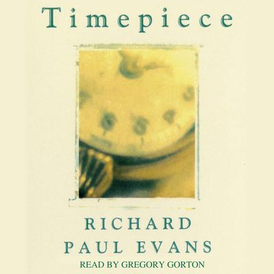 Timepiece Audiobook, by Richard Paul Evans