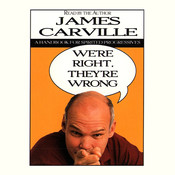 We're Right, They're Wrong: A Handbook for Spirited Progressives Audiobook, by James Carville