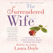 The Surrendered Wife: A Practical Guide To Finding Intimacy, Passion and Peace Audiobook, by Laura Doyle