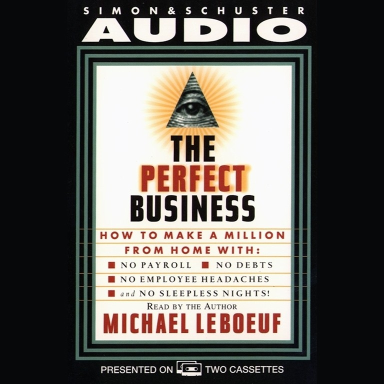 Printable Perfect Business: How to Make a Million from Home with No Payroll, No Employee Headaches No Debt, No Employee Headaches, and No Sleepless Nights Audiobook Cover Art