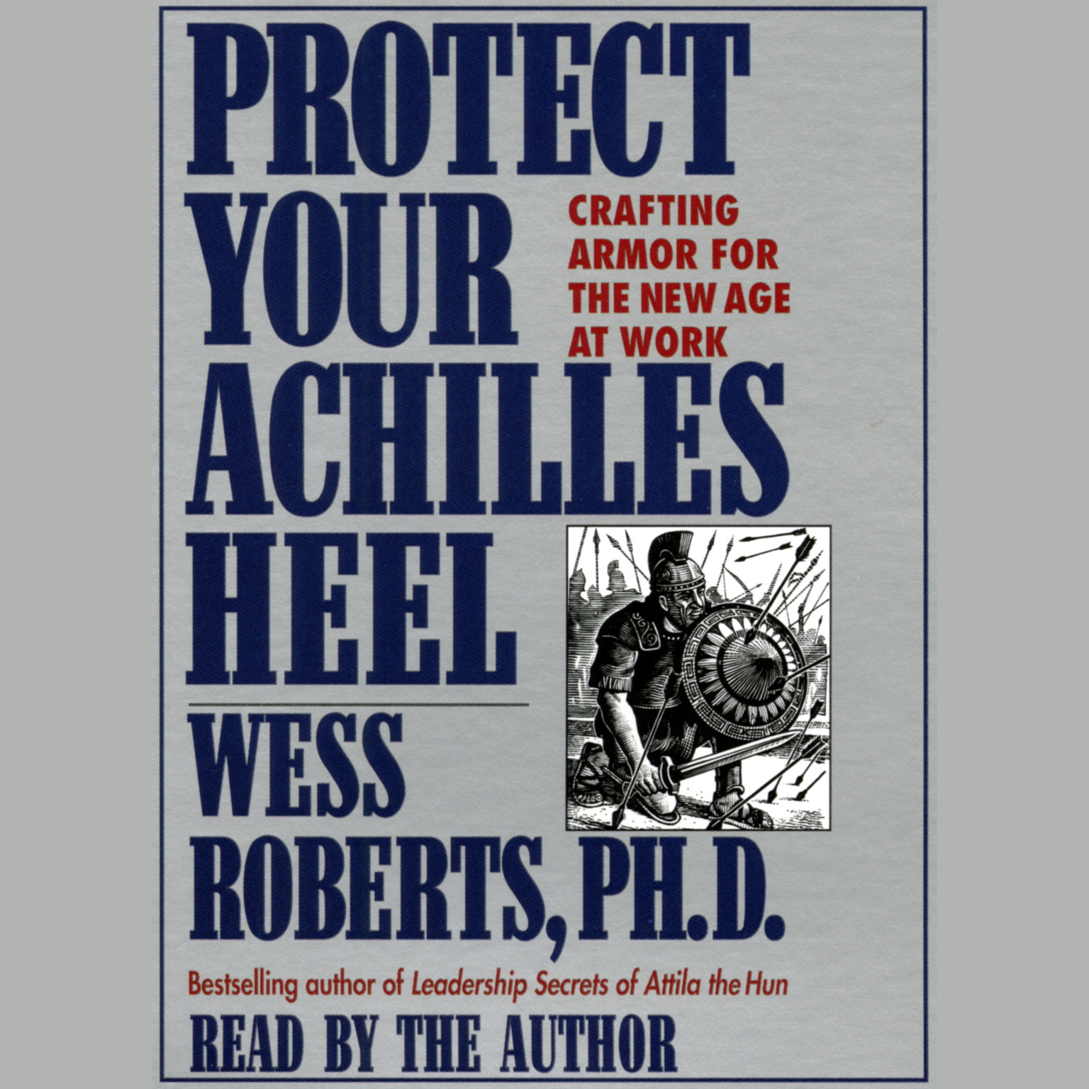 Printable Protect Your Achilles Heel: Crafting Armor for the New Age at Work Audiobook Cover Art