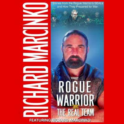Rogue Warrior: The Real Team: Real Team Audiobook, by Richard Marcinko