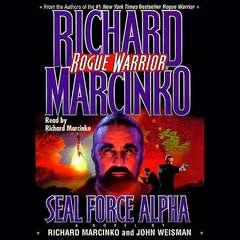 Rogue Warrior: SEAL Force Alpha Audiobook, by Richard Marcinko, John Weisman