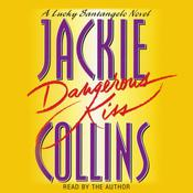Dangerous Kiss: A Lucky Santangelo Novel, by Jackie Collins
