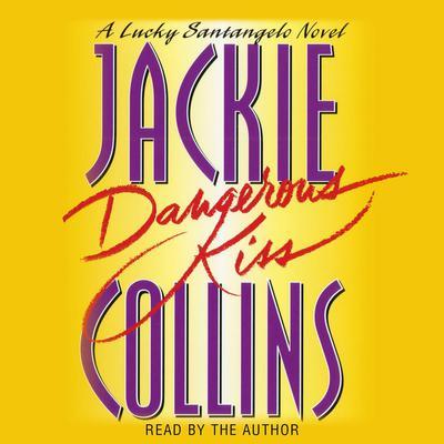 Dangerous Kiss (Abridged): A Lucky Santangelo Novel Audiobook, by Jackie Collins