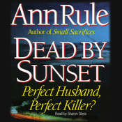 Dead by Sunset: Perfect Husband, Perfect Killer? Audiobook, by Ann Rule