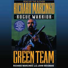 Rogue Warrior: Green Team Audiobook, by Richard Marcinko, John Weisman