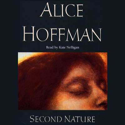 Second Nature (Abridged) Audiobook, by Alice Hoffman