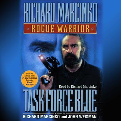 Rogue Warrior: Task Force Blue: Task Force Blue Audiobook, by John Weisman