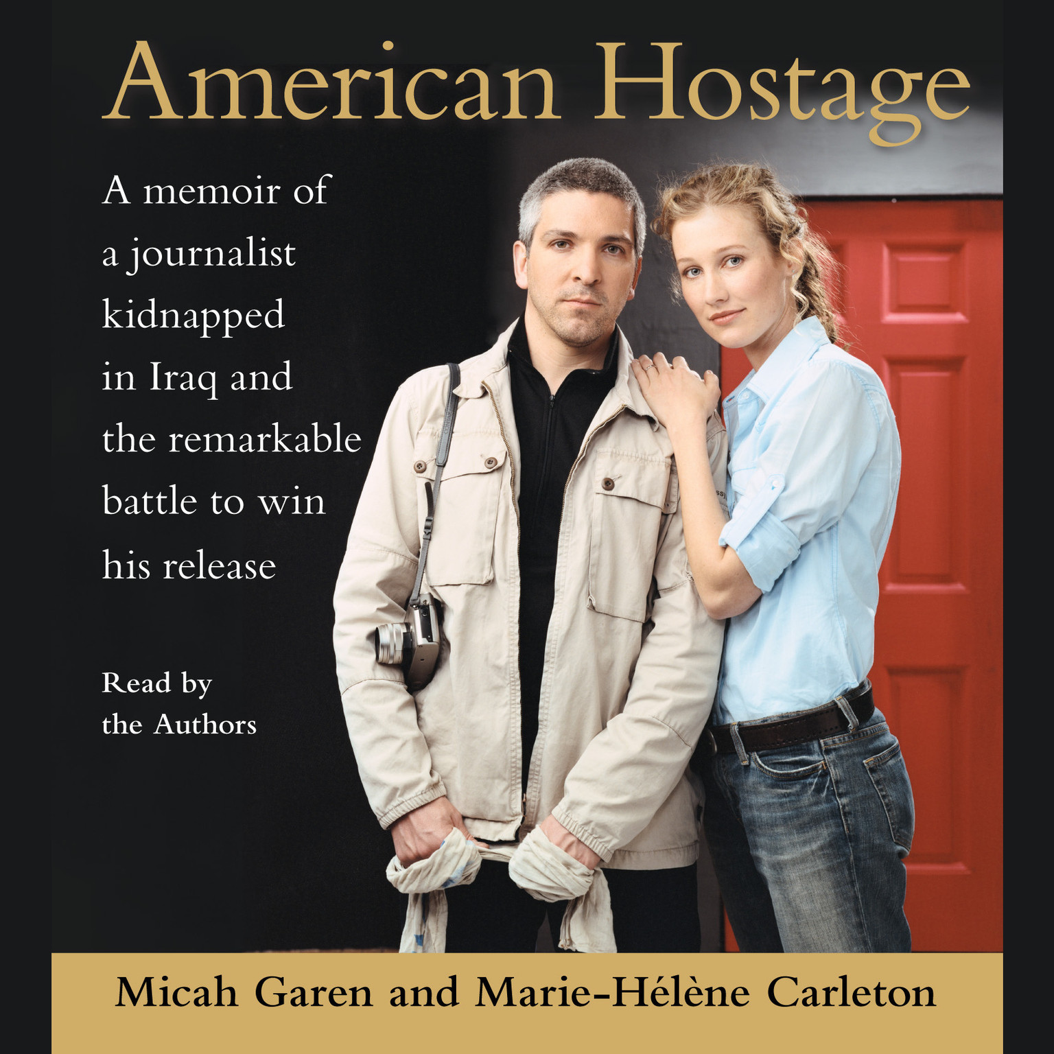 Printable American Hostage: A Memoir of a Journalist Kidnapped in Iraq and the Remarkable Battle to Win His Release Audiobook Cover Art