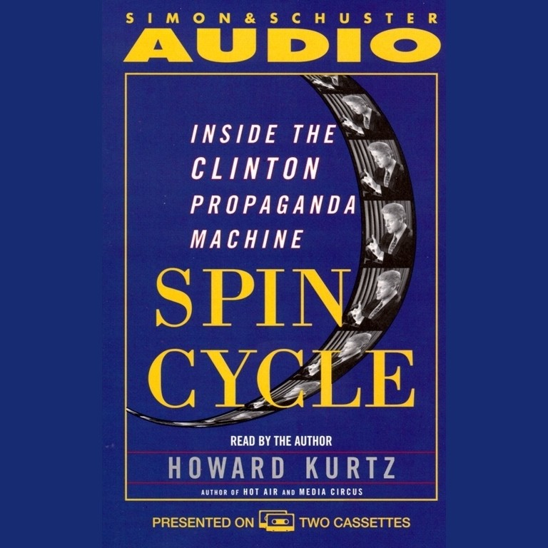 Printable Spin Cycle: Inside the Clinton Propaganda Machine Audiobook Cover Art